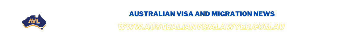 Australian Visa and Migration News www.AustralianVisaLawyer.com.au